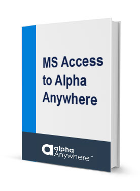Why developers recommend using Alpha Anywhere for extending Microsoft Access applications.
