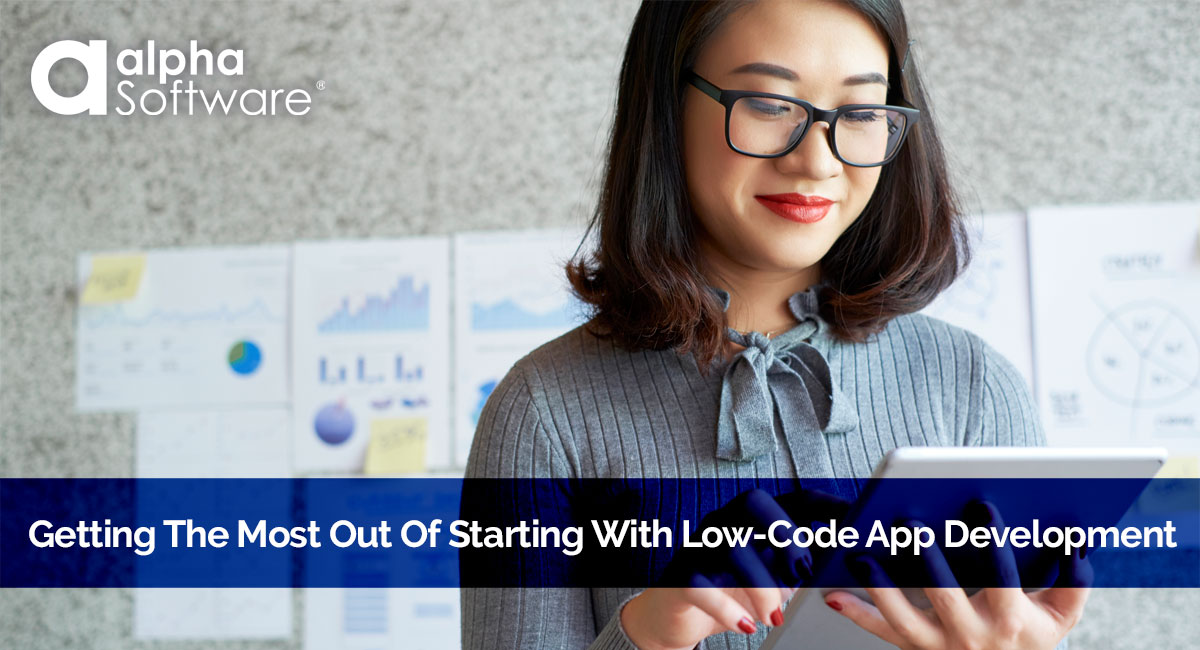 Getting the Most out of Low-Code App Development