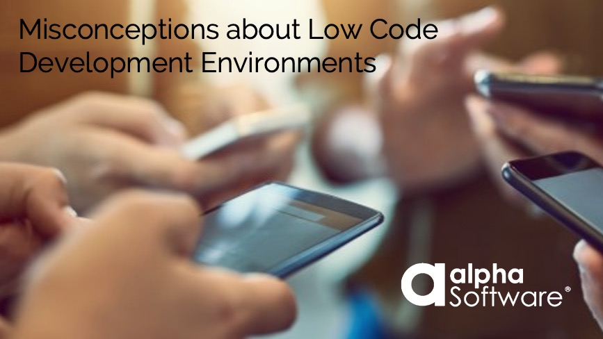 Myths about Low Code Development Environments